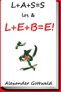 L+A+S=S los & L+E+B=E! Buch 3 Schlüssel zum Selbst