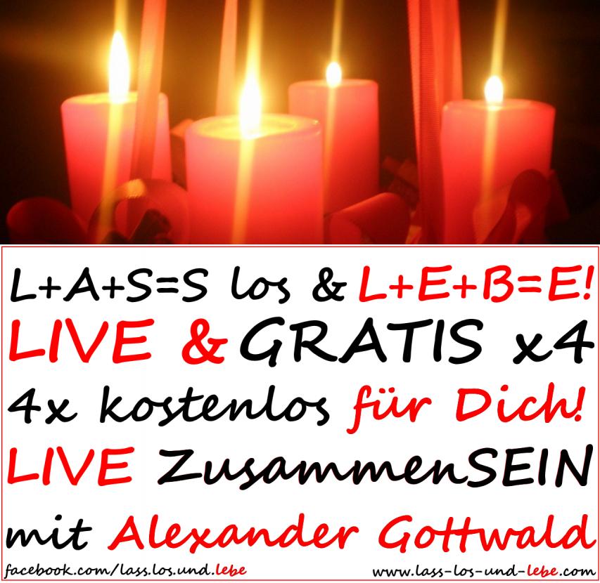 L+A+S=S los & L+E+B=E! Advents ZusammenSEIN LIVE & GRATIS